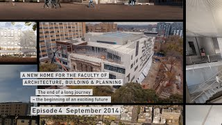 A new home for the Faculty of Architecture Building and Planning - Episode 4