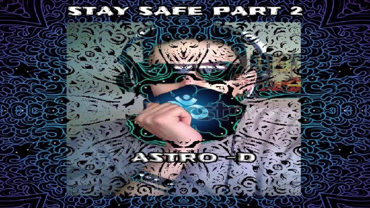 ASTRO-D - Dj Set - Stay Safe Part 2 - 22-04-2020 [Psytrance]