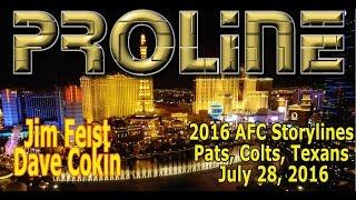 Proline 2016 AFC Storylines (Patriots, Jets, Texans, Colts, Broncos)