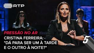 """Pressão no Ar - Cristina Ferreira: """"Dá para ser um à tarde e o outro à noite?""""  5 PMN   RTP"""