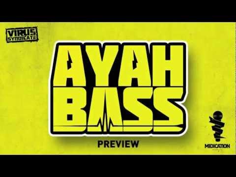 Virus Syndicate ft Trigga - Ayah Bass (Preview)
