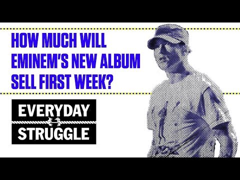 How Much Will Eminem's New Album Sell First Week?  | Everyday Struggle