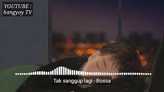 Musik || Tak sanggup lagi - Rossa🎵
