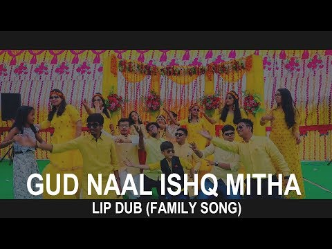 Lip Dub | Gud Naal Ishq Mitha | Family Song |  2019