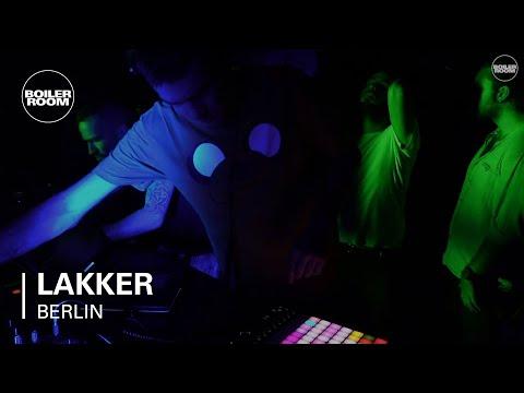 Lakker Boiler Room Berlin Live Set