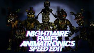 Speed Edit | FNaF | Nightmare FNaF3 Animatronics
