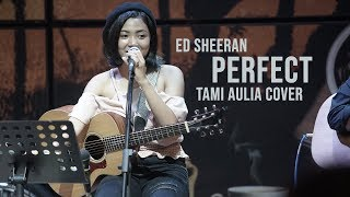 Perfect Tami Aulia Live Acoustic Cover #EdSheeran @SILOL
