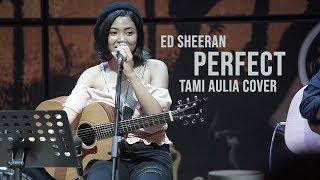 Download Perfect Tami Aulia Live Acoustic Cover #EdSheeran @SILOL
