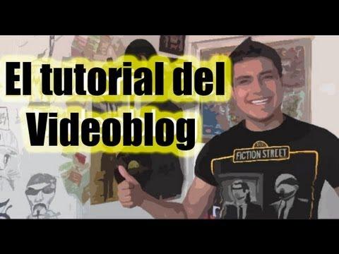 Tutorial para Hacer un Videoblog - Luisito Rey