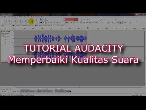 Tutorial Audacity Bahasa Indonesia - Cara memperbaiki Kualitas Suara