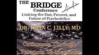 John C. Lilly - Orthonoia Through Paranoia To Metanoia