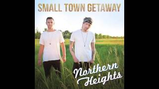 Northern Heights - Small Town Getaway (Audio)