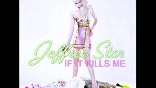 JEFFREE STAR - IF IT KILLS ME