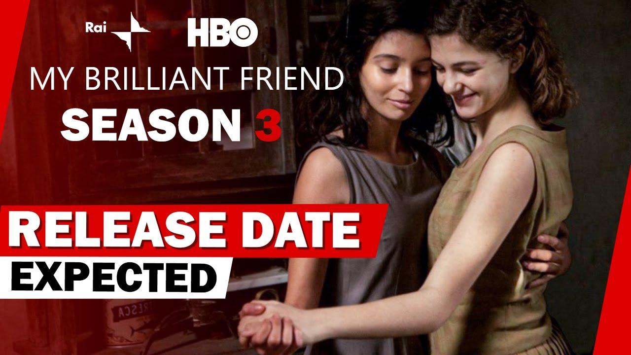 Download MY BRILLIANT FRIEND SEASON 3 RELEASE DATE EXPECTED