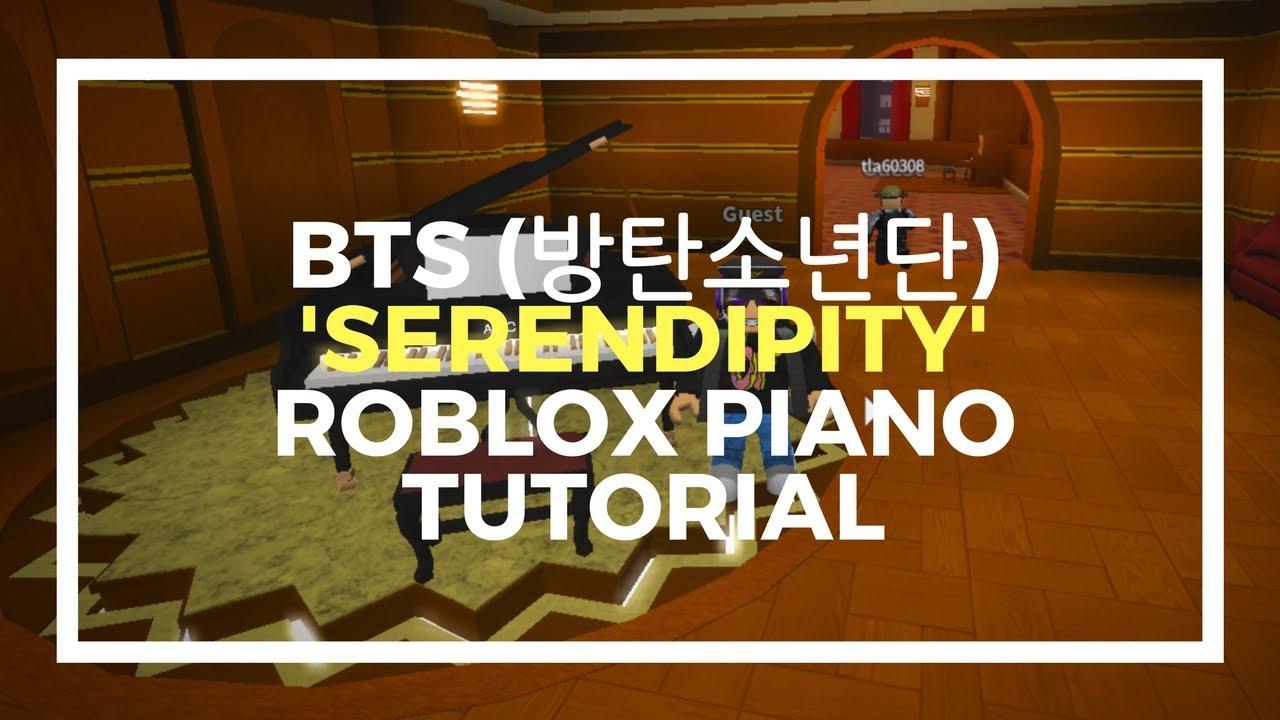 bts   ubc29 ud0c4 uc18c ub144 ub2e8   u0026 39 serendipity u0026 39  roblox piano tutorial