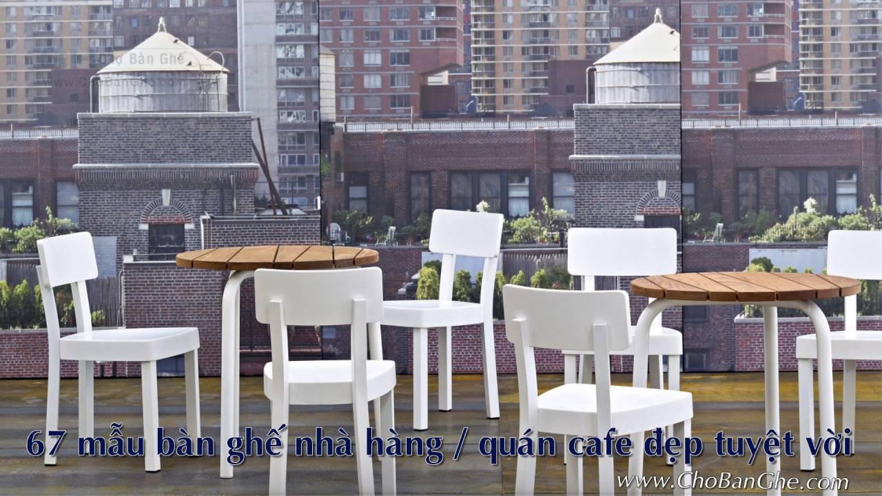 67 mẫu bàn ghế tuyệt đẹp cho nhà hàng   quán cafe của BẠN