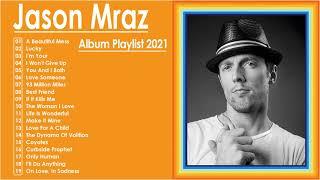 Jason Mraz Greatest Hits Full Album Cover 2021 -  Jason Mraz Best Songs