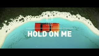 Leon Lour - Hold On Me [Music Video - 2/4]