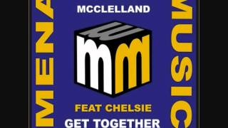 Aaron Mcclelland Feat Chelsie - Get Together (Radio Edit)