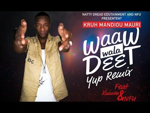 Kruh Mandiou Mauri ft Xuman & NFU - Waaw wala Deet (Yup Remix)