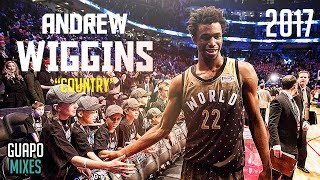 """Andrew Wiggins ▷ """"Country"""" • 2017 Mix ᴴᴰ"""