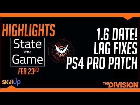 The Division | State of the Game HIGHLIGHTS (23rd Feb) Feat. 1.6 Release Date + PS4 PRO Upgrades!