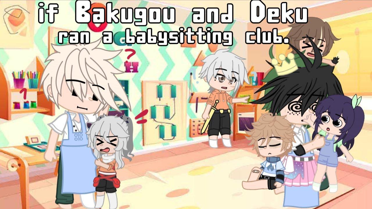 if Deku and Bakugou ran a babysitting club | Gacha Club | BKDK | DJ-Demz