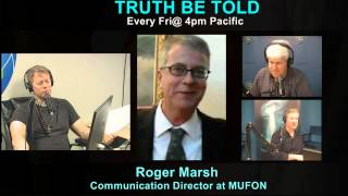 "Roger Marsh (MUFON) gives TRUTH BE TOLD ""BREAKING NEWS!!"""