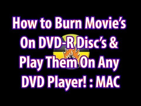 How to Burn Movies on DVD-R Discs & Play on ANY DVD Player: On Mac