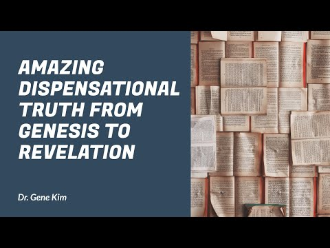 Amazing Dispensational Truth from Genesis to Revelation - MU