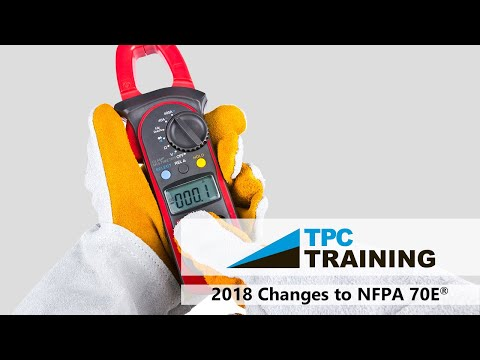 2018 Changes to NFPA 70E and How They Affect Your Facility