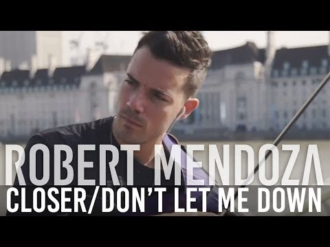 Closer / Don't Let Me Down (Violin Cover by Robert Mendoza)