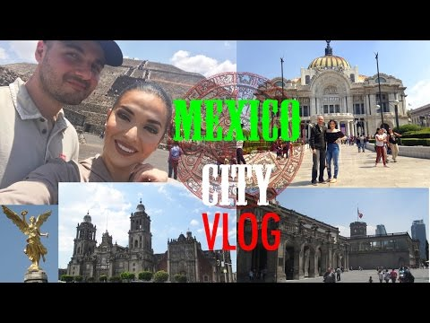 TRAVEL VLOG: EXPLORING MEXICO CITY 2017
