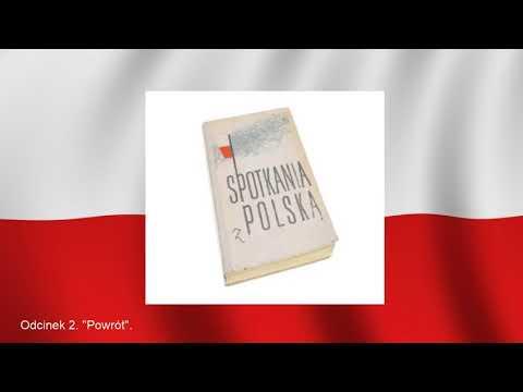 """Audiobook - """"Spotkania z Polską"""" odc. 2. """"Powrót""""."""
