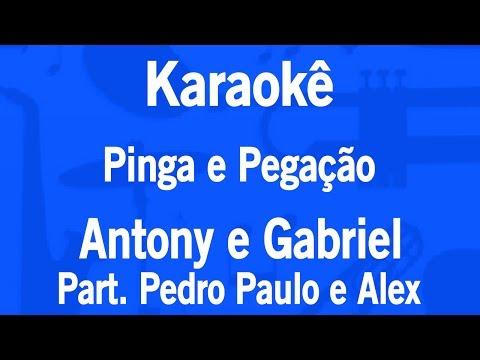 Karaokê Pinga e Pegação - Antony e Gabriel Part. Pedro Paulo e Alex