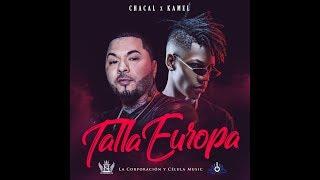 Chacal + Kamel - Talla Europa [Video Oficial]
