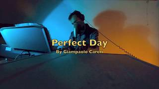 """""""Perfect Day"""" Stay Home By Giampaolo Careri"""