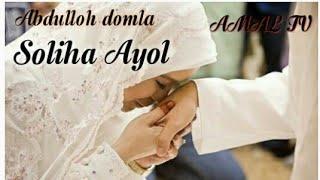 Abdulloh domla - Soliha Ayol