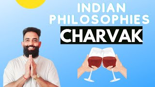 Indian philosophies  - Charvaka (A total surprise)