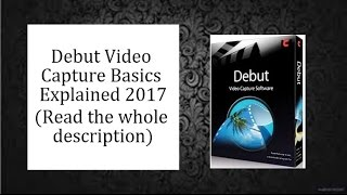 Download Video Debut Video Capture Basics Tutorial 2016 MP3 3GP MP4