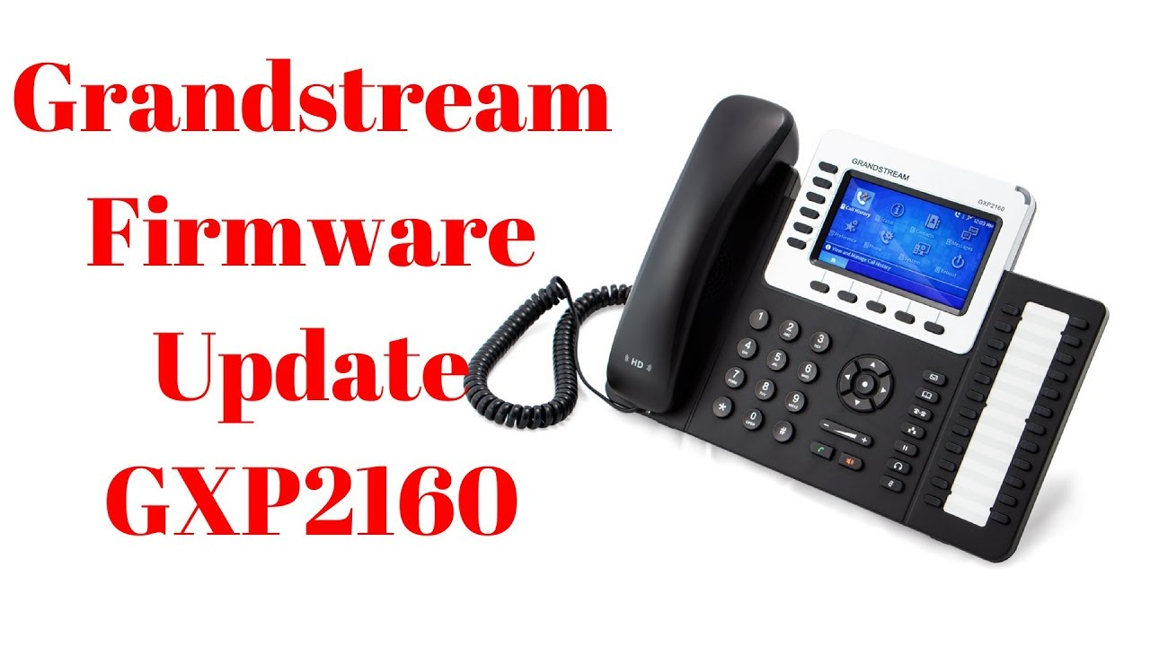 Grandstream GXP2160 Firmware Update !