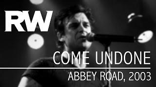 Robbie Williams   Come Undone   Live At Abbey Road 2003