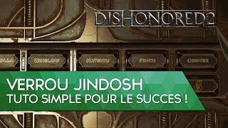 Dishonored 2 Tuto FR : verrou Jindosh, Succès Eurêka ! et Speedrun