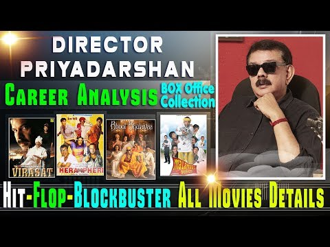 Director Priyadarshan Box Office Collection Analysis Hit and Flop Blockbuster All Movies List. Mp3