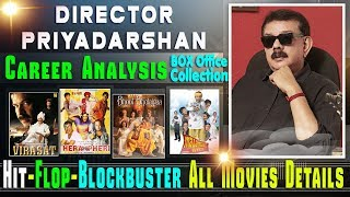 Director Priyadarshan Box Office Collection Analysis Hit and Flop Blockbuster All Movies List.