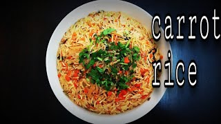 CARROT RICE RECIPE  HOW TO MAKE CARROT RICE  EASY TO MAKE LUNCH  EASY TO MAKE DINNER.