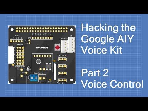 Hacking the Google AIY Voice Kit Part 2 - Voice Control