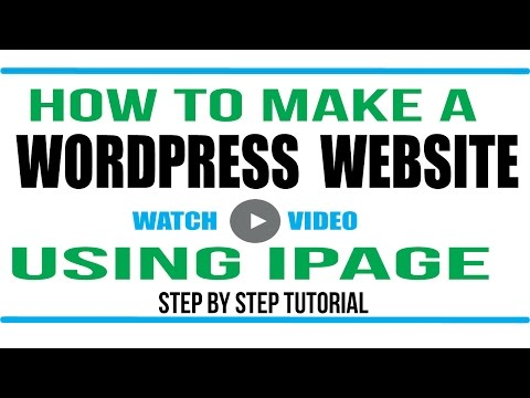 Wordpress Tutorial: How to make a wordpress website using iPage