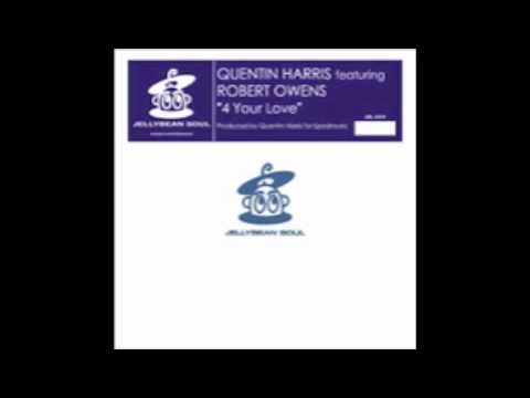 Quentin Harris feat. Robert Owens - 4 Your Love (Quentin's Dub Mix) [Jellybean Soul, 2007]