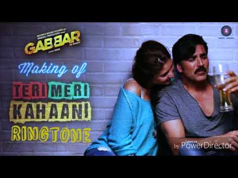 Teri MERI kahani - new Bollywood song ringtone - film - ( gabbar )
